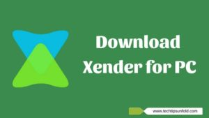 Xender Download for PC Windows 10/8/7 Laptop