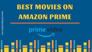 Top 15 Best Movies on Amazon Prime {*Updated}