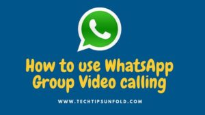 How to Use WhatsApp Group Video Calling – Step by Step Guide