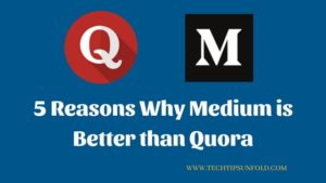 5 Reasons Why Medium is Better than Quora?