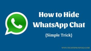 How to Hide WhatsApp Chat Using Simple Trick