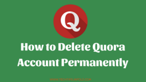 How to Delete Quora account Permanently?