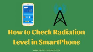How to Check Radiation Level in Mobile?