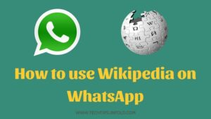 WhatsApp Wiki – How to Use Wikipedia on Whatspp?