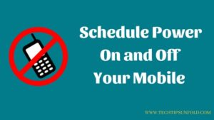 How to Schedule Power On and Off in Android Mobile