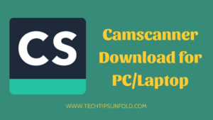 Camscanner Download for PC Windows 10/8/7 Laptop