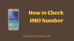 How to Check IMEI Number in Android and iPhone?
