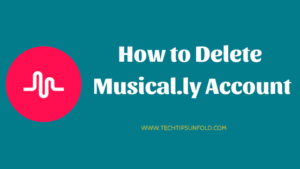 How to Delete Musical.ly Account Permanently?