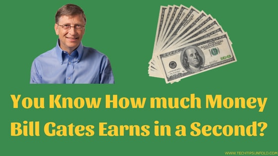how much does bill gates make in a second