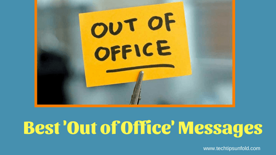 10 Best Out Of Office Messages For Outlook Auto Reply Techtipsunfold