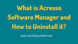What is Acresso Software Manager and How to Uninstall it?