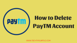 How to Delete Paytm Account? (3 Simple Methods)