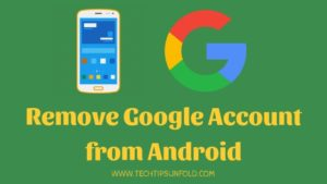 How to Remove Google Account from Android [3 Simple Methods]