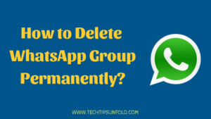 How to Delete WhatsApp Group Permanently?