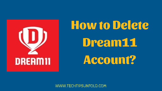 how to delete dream11 account