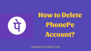 How to Delete PhonePe Account Permanently?