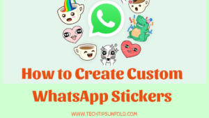 How to Make Custom WhatsApp Stickers?