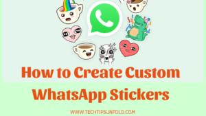 How to Make Custom WhatsApp Stickers?