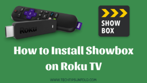 Download & Install Showbox on Roku TV for Free (Simple Steps)