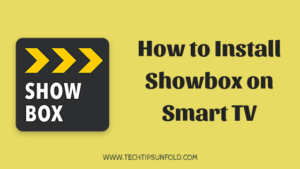 How to Install ShowBox for Smart TV (LG, Samsung, Mi, Sony, Fire TV)