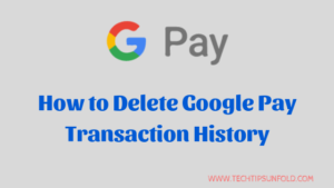 How to Delete Google Pay Transaction History Permanently